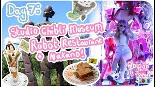 ♡ STUDIO GHIBLI MUSEUM ♡ ROBOT RESTAURANT ♡ NAKANO BROADWAY!?♪ | Day 7 | Abipop in Japan 3 - 2017 ♡