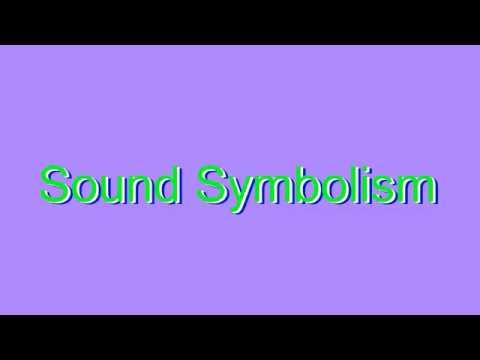 How to Pronounce Sound Symbolism