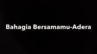BAHAGIA BERSAMAMU ADERA unofficial lyric video