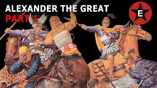 Alexander the Great Part 1