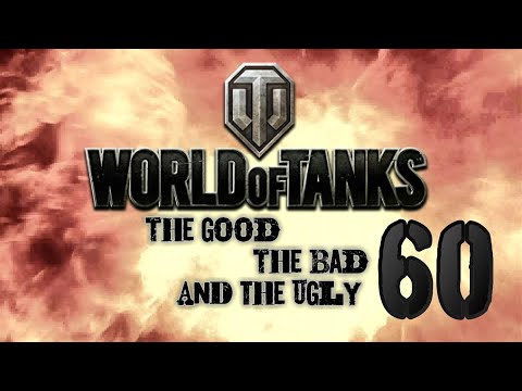 World of Tanks - The Good, The Bad and The Ugly 60 thumbnail
