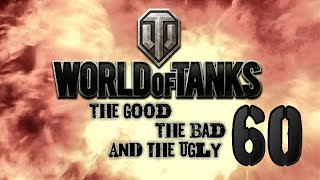 World of Tanks - The Good, The Bad and The Ugly 60