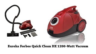 Eureka Forbes Quick Clean DX 1200 Watt Vacuum Cleaner (Quick review using six months)