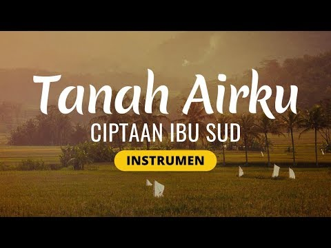 TANAH AIRKU (Lagu Wajib Nasional)