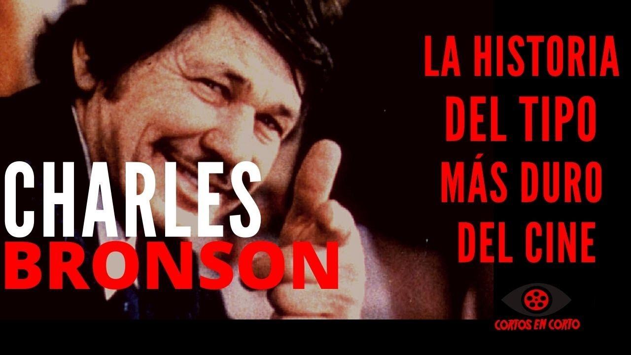 CHARLES BRONSON:  LA HISTORIA DEL VERDADEROTIPO DURO DEL CINE