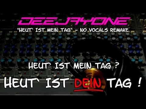 """DeeJayOne - """"Heut` ist mein Tag"""" - No Vocals Remake"""