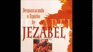 Desmascarando o Espirito de Jezabel parte 1  - Pr. Geovane-