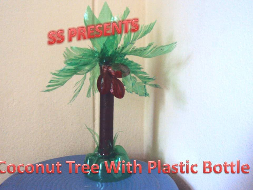 Coconut Tree With Plastic Bottle How To Make Coconut Tree With