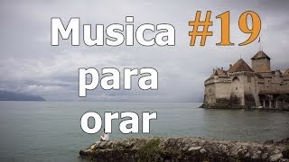Musica de adoracion, Musica para Orar, musica para meditar y reflexionar, musica para predicaciones