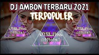 DJ LAGU JOGET AMBON REMIX FULL BASS TERBARU 2021