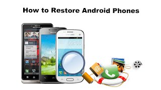 How to Restore Android Phones