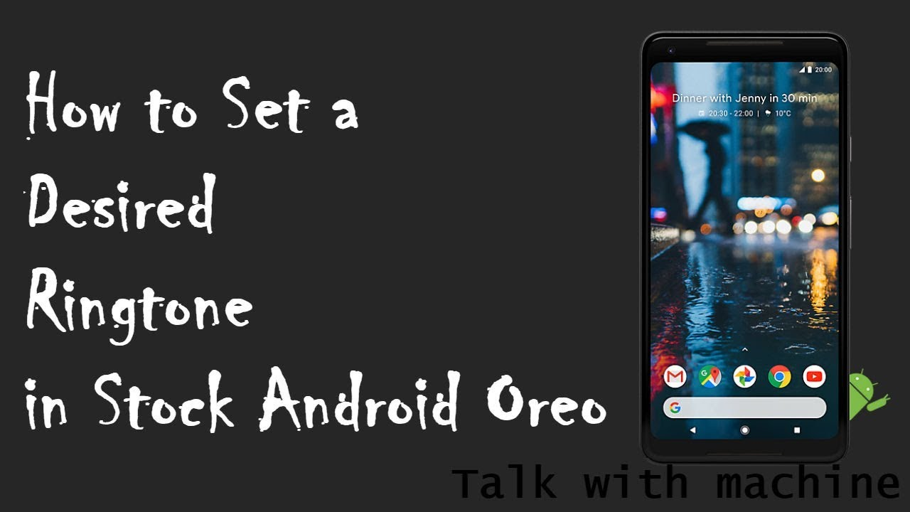 How to Set a Desired Ringtone in Stock Android (OREO)