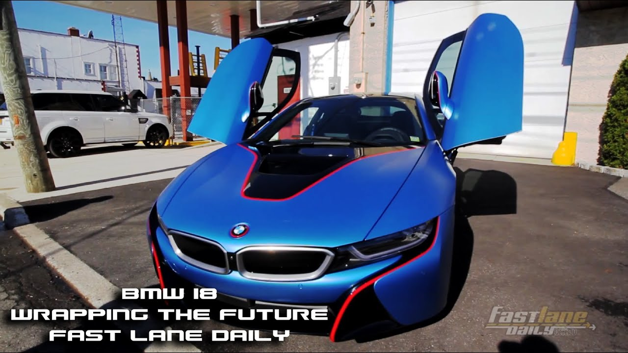 Bmw I8 Wrapping The Future Spotlight Fast Lane Daily Youtube