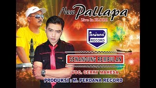 Video Gerry Mahesa - Senandung Rembulan - New Pallapa [Official] download MP3, 3GP, MP4, WEBM, AVI, FLV Agustus 2018