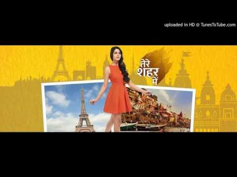 Dheere Dheere Se Male voice full audio (Tere Sheher Mein )