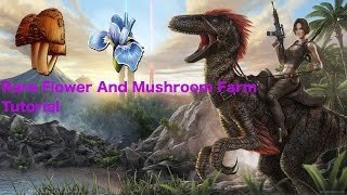 ARK Survival Evolved-Rare Flower And Mushroom Farm-Tutorial-*EASY*