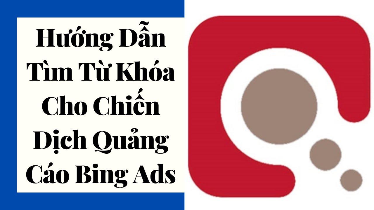 Tìm Từ Khóa Cho Chiến Dịch Bing Ads – Kiếm Tiền Clickbank