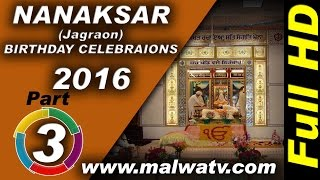 NANAKSAR (Jagraon) ! BIRTHDAY CELEBRAIONS  - 2016 of MAHANT PARTAP SINGH JI !! Part 3rd