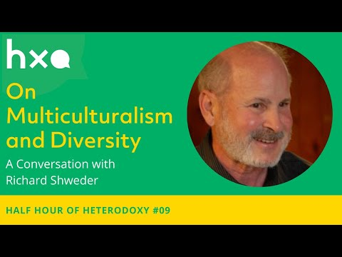 #9 Rick Shweder on Multiculturalism and Diversity | Half Hour of Heterodoxy