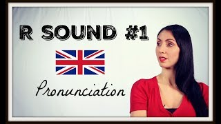 R Sound #1 - BRITISH English PRONUNCIATION