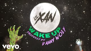Lil Xan - Wake Up (Audio)