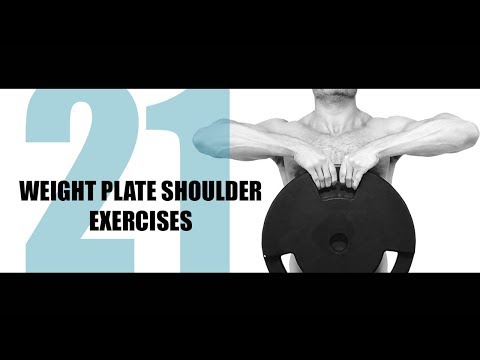 21 WEIGHT PLATE SHOULDER EXERCISES AND THE MUSCLES THEY TARGET