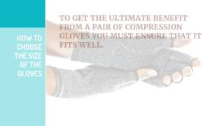 How to Choose The Best Compression Gloves - Essential Qualities Of Arthritis Gloves