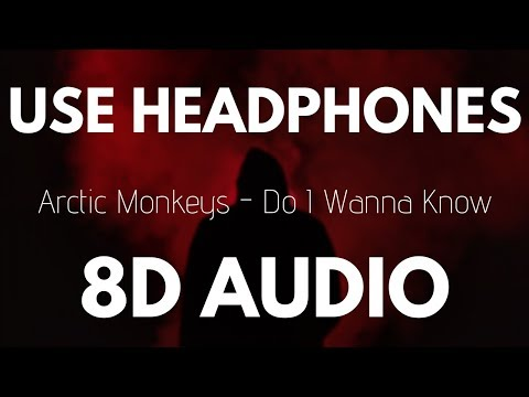 Arctic Monkeys - Do I Wanna Know (8D AUDIO)