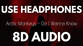Arctic Monkeys Do I Wanna Know 8D AUDIO