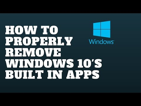 How to Properly Remove Windows 10's built in apps