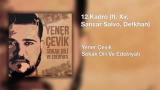 Yener Çevik - Kadro   feat. Xir, Sansar Salvo, Defkhan ( Prod. Nasihat )