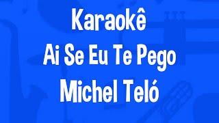 Karaokê Ai Se Eu Te Pego - Michel Teló
