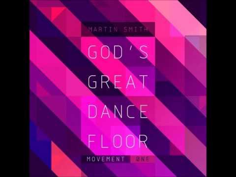 Martin Smith - Back to the Start (God's Great Dance Floor)