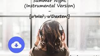 Summer Night (Instrumental Version) - [u'Wai', u'Daxten']