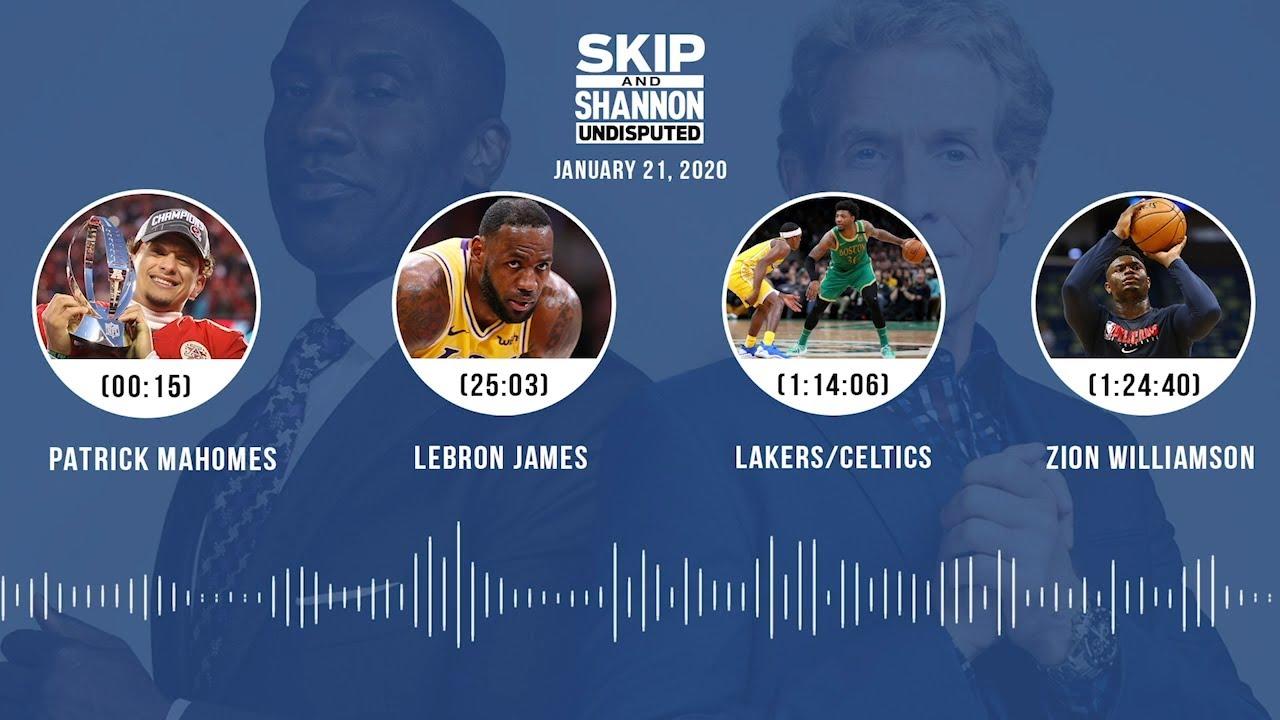 Patrick Mahomes, LeBron James, Lakers/Celtics, Zion Williamson (1.21.20) Audio Podcast