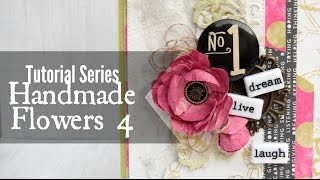 Tutorial Series: Handmade Flowers 4