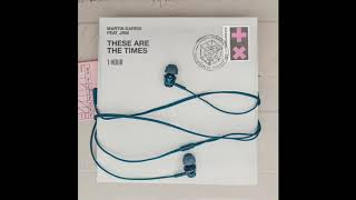 Martin Garrix feat. JRM - These Are The Times [1 Hour] Loop