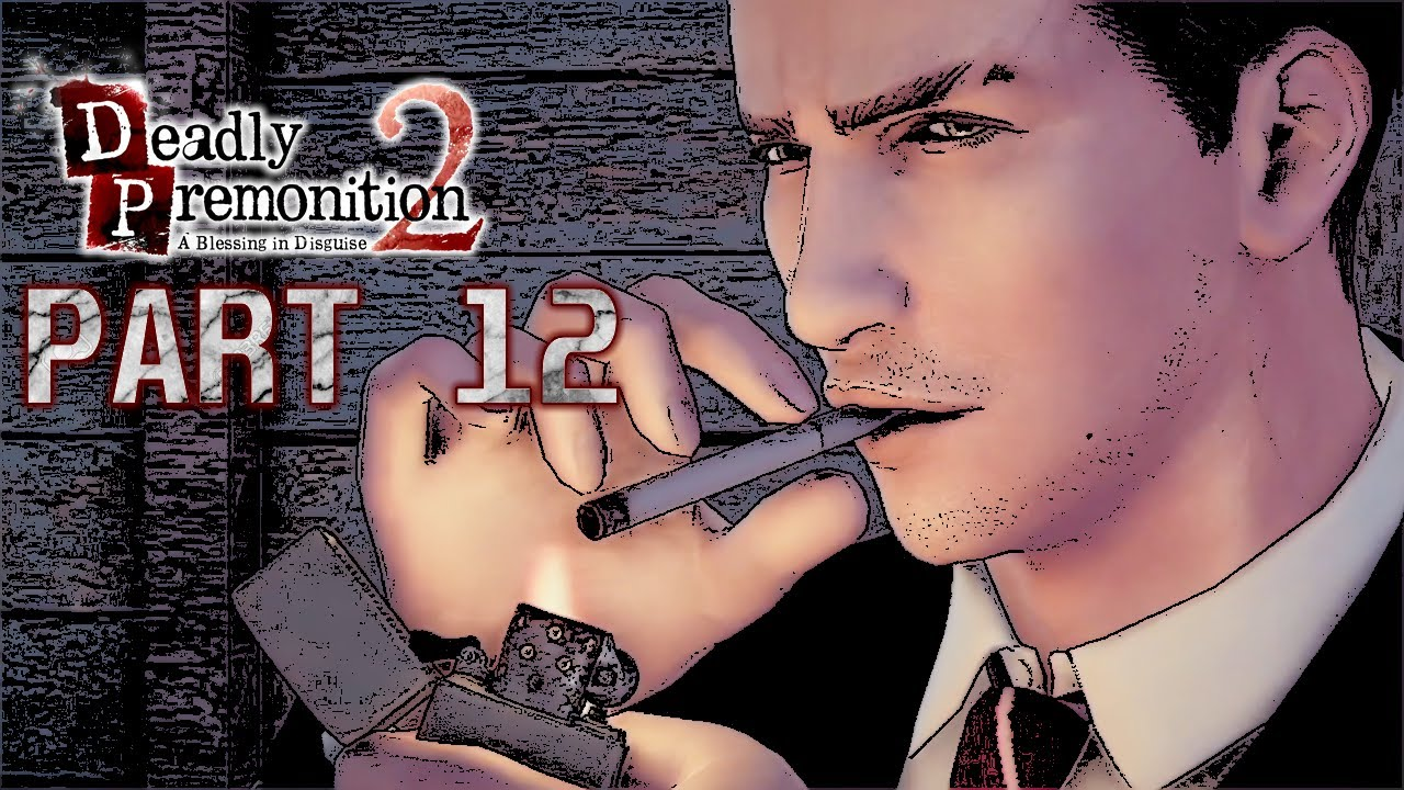 The Deep Truth - Deadly Premonition 2: A Blessing in Disguise