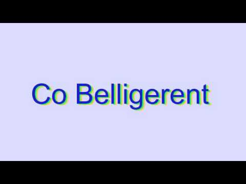 How to Pronounce Co Belligerent