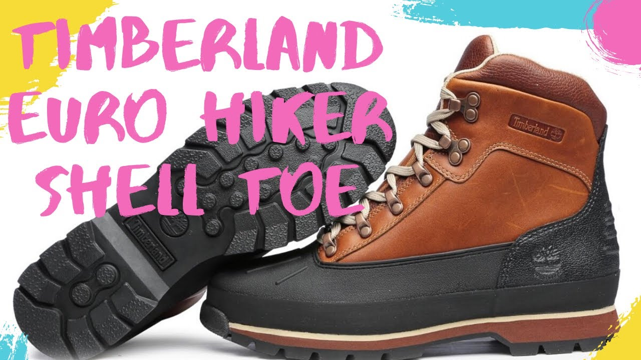 bf52d6e1e00 TIMBERLAND EURO HIKER SHELL TOE UNBOXING AND REVIEW