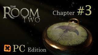 The Room Two: PC Walkthrough Chapter 3 | HD 1080p