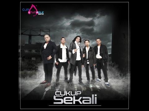 Cukup Sekali - Oja & Tunable Band ( Lyrics Video ) OFFICIAL