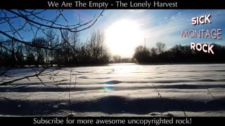 We Are The Empty - The Lonely Harvest | Sick Montage Rock