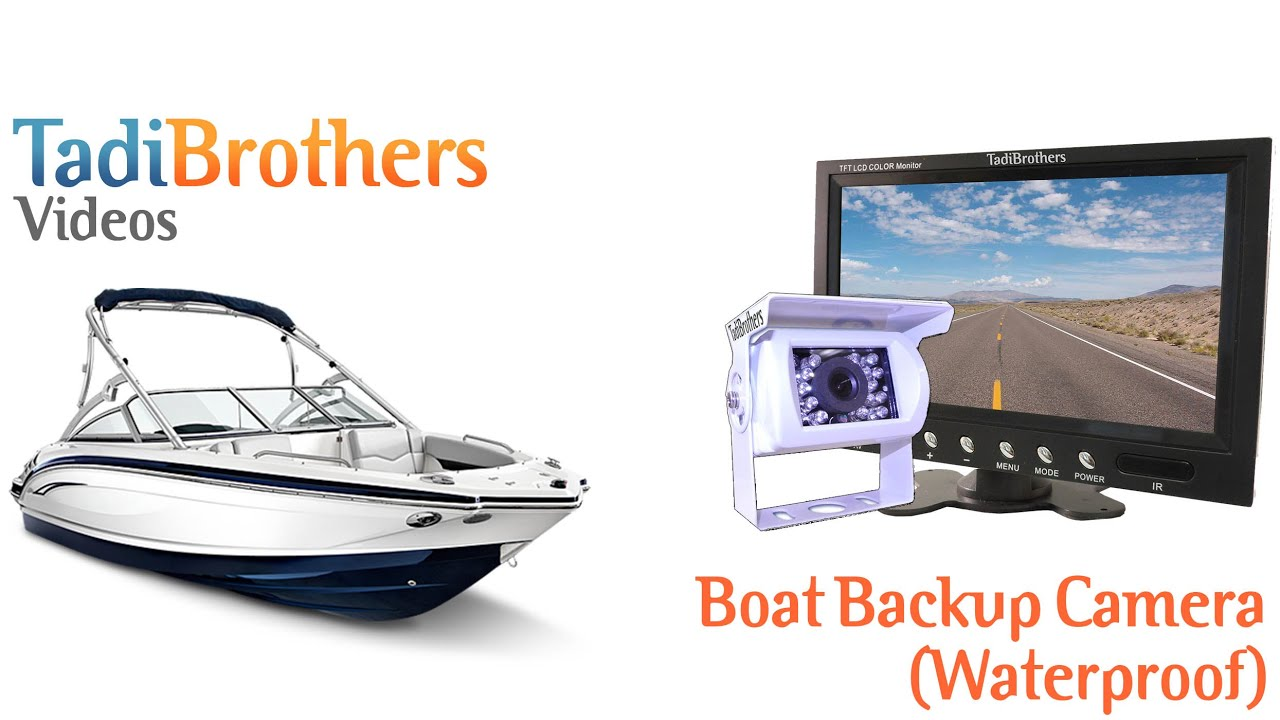 Trailer Backup Camera >> Boat Backup Camera Systems from www.tadibrothers.com - YouTube