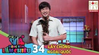 hang xom lam chieu  tap 34  lay chong ngoai quoc  23022016