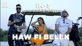 IN-S - Haw Fi Belek Feat G.G.A & Tchiggy (Clip Vidéo Officiel)
