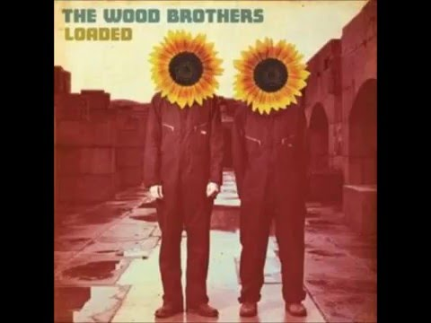 Wood Brothers - Lovin' Arms