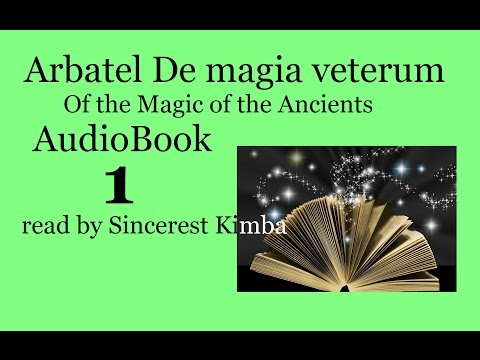 Arbotal - Magic 1 of 9 , Arbatel: Of the Magic of the Ancients