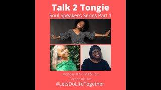 Talk 2 Tongie: Soul Speakers Part 1