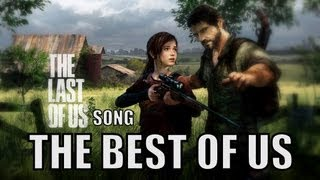 Repeat youtube video THE LAST OF US SONG - The Best Of Us by Miracle Of Sound